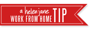 a Helen Jane work from home tip